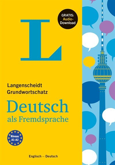 Langenscheidt Grundwortschatz Deutsch - Basic Vocabulary German (with English Translations And Explanations) by Langenscheidt