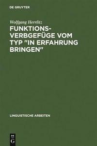 """Funktionsverbgefüge vom Typ """"in Erfahrung bringen"""" by Wolfgang Herrlitz"""
