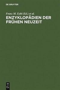 Enzyklopädien der Frühen Neuzeit by Franz M. Eybl