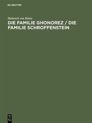 Die Familie Ghonorez / Die Familie Schroffenstein by Heinrich von Kleist