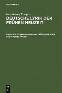 Sturm und Drang: Göttinger Hain und Grenzgänger by Hans-Georg Kemper
