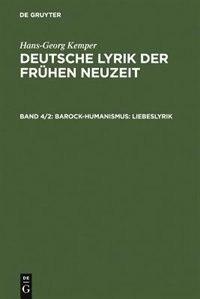 Barock-Humanismus: Liebeslyrik by Hans-Georg Kemper