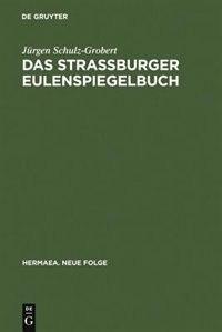 Das Straßburger Eulenspiegelbuch by Jürgen Schulz-Grobert