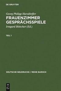 Frauenzimmer Gesprächsspiele Teil 1 de Georg Philipp Harsdörffer