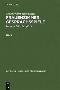 Frauenzimmer Gesprächsspiele Teil 3 de Georg Philipp Harsdörffer