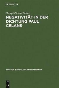 Negativität in der Dichtung Paul Celans by Georg-Michael Schulz