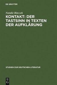 Kontakt: Der Tastsinn in Texten der Aufklärung by Natalie Binczek