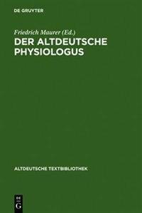 Der altdeutsche Physiologus by Friedrich Maurer