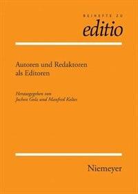 Autoren und Redaktoren als Editoren by Jochen Golz