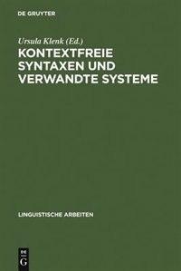 Kontextfreie Syntaxen und verwandte Systeme by Ursula Klenk