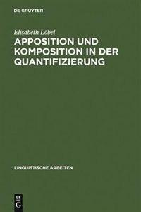 Apposition und Komposition in der Quantifizierung by Elisabeth Löbel