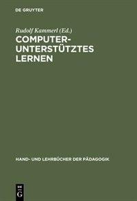 Computerunterstütztes Lernen by Rudolf Kammerl