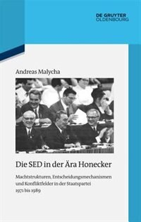 Die SED in der Ära Honecker by Andreas Malycha