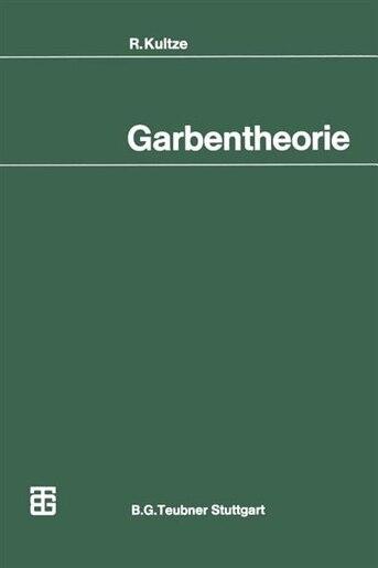Garbentheorie by R. Kultze