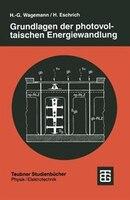 Grundlagen der photovoltaischen Energiewandlung: Solarstrahlung, Halbleitereigenschaften und…