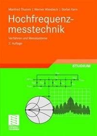 Hochfrequenzmesstechnik: Verfahren und Messsysteme by Manfred Thumm