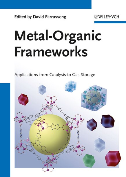 Metal-Organic Frameworks: Applications from Catalysis to Gas Storage by David Farrusseng