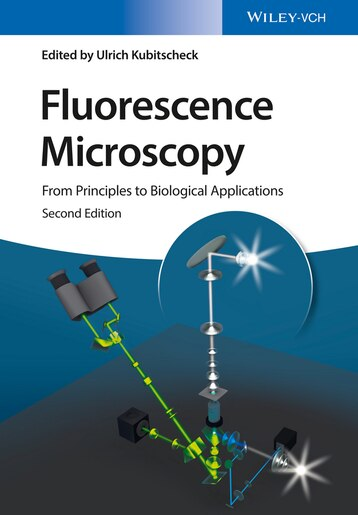 Fluorescence Microscopy From Principles To Biological Applications