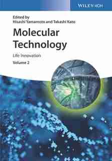Molecular Technology, Volume 2: Life Innovation by Hisashi Yamamoto
