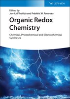 Organic Redox Chemistry: Chemical, Photochemical And Electrochemical Syntheses