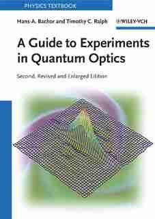 A Guide to Experiments in Quantum Optics de Hans-A. Bachor