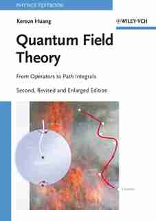 Quantum Field Theory: From Operators to Path Integrals by Kerson Huang