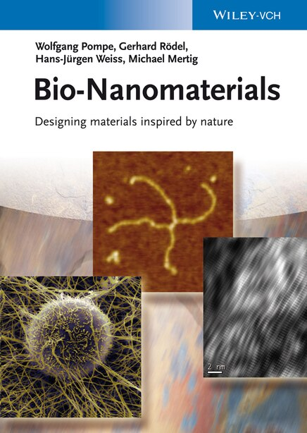 Bio-Nanomaterials: designing materials inspired by nature by Wolfgang Pompe