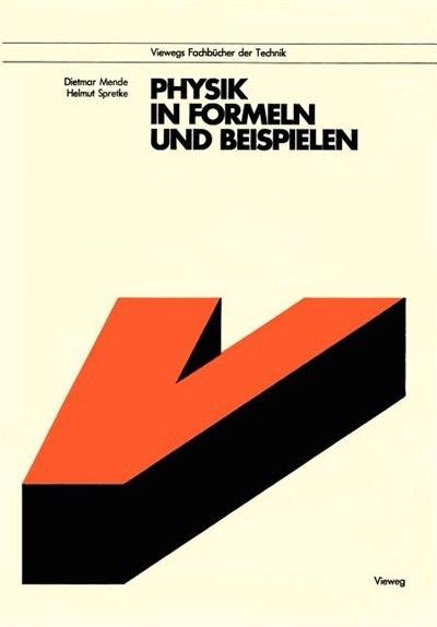 Physik in Formeln und Beispielen by Dietmar Mende