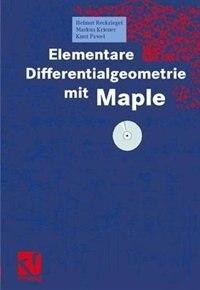Elementare Differentialgeometrie mit Maple by Helmut Reckziegel