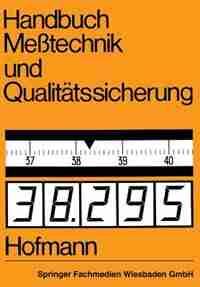 Handbuch Meßtechnik und Qualitätssicherung by Dietrich Hofmann
