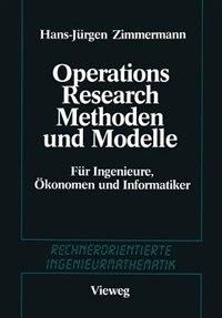 Methoden und Modelle des Operations Research: Für Ingenieure, Ökonomen und Informatiker by Hans-jürgen Zimmermann