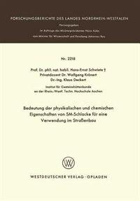 Bedeutung der physikalischen und chemischen Eigenschaften von SM-Schlacke für eine Verwendung im Straßenbau by Hans-Ernst Schwiete