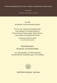Sozialleistungen: Strukturen und Selektivitäten: Zur Implementation und Wirkungsweise…