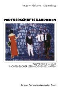 Partnerschaftskarrieren: Entwicklungspfade nichtehelicher Lebensgemeinschaften by Marina Rupp