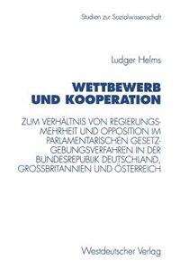 Wettbewerb und Kooperation: Zum Verhältnis von Regierungsmehrheit und Opposition im…