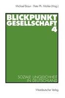 Blickpunkt Gesellschaft 4: Soziale Ungleichheit in Deutschland