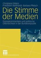 Die Stimme der Medien: Pressekommentare und politische Öffentlichkeit in der Bundesrepublik