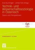 Technik- Und Wissenschaftssoziologie In Österreich: Stand Und Perspektiven