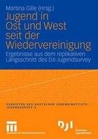 Jugend In Ost Und West Seit Der Wiedervereinigung: Ergebnisse Aus Dem Replikativen Längsschnitt Des…