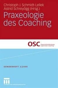Praxeologie Des Coaching by Christoph J. Schmidt-lellek