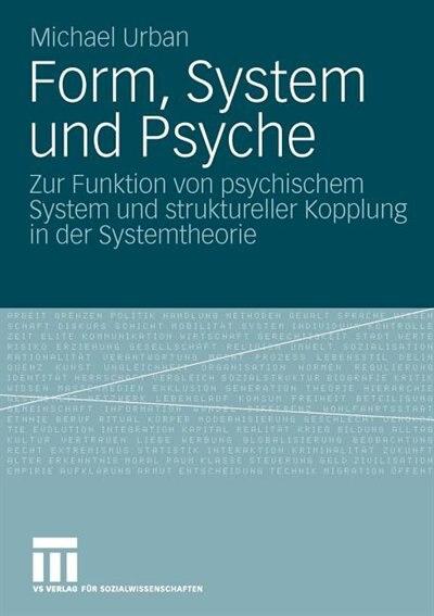 Form, System und Psyche: Zur Funktion von psychischem System und struktureller Kopplung in der Systemtheorie by Michael Urban