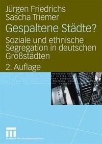 Gespaltene Städte?: Soziale und ethnische Segregation in deutschen Großstädten by Juergen Friedrichs