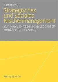 Strategisches Und Soziales Nischenmanagement: Zur Analyse Gesellschaftspolitisch Motivierter…