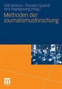 Methoden Der Journalismusforschung by Olaf Jandura