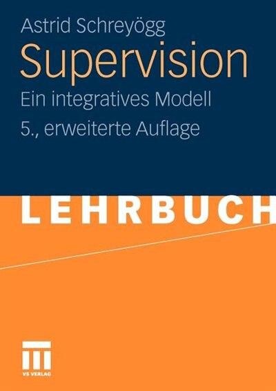 Supervision: Ein Integratives Modell by Astrid Schreyögg