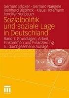 Sozialpolitik und soziale Lage in Deutschland: Band 1: Grundlagen, Arbeit, Einkommen  und…