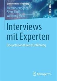 Interviews mit Experten: Eine praxisorientierte Einführung by Alexander Bogner
