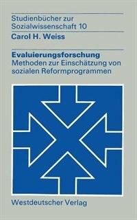 Evaluierungsforschung: Methoden zur Einschätzung von sozialen Reformprogrammen