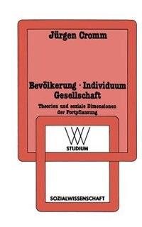 Bevölkerung · Individuum Gesellschaft: Theorien und soziale Dimensionen der Fortpflanzung by Jürgen Cromm