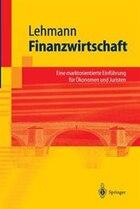 Finanzwirtschaft: Eine marktorientierte Einführung für Ökonomen und Juristen